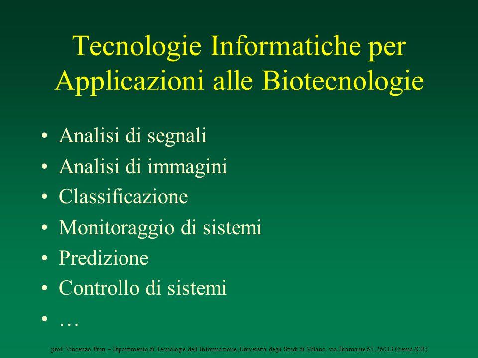 prof. Vincenzo Piuri – Dipartimento di Tecnologie dellInformazione, Università degli Studi di Milano, via Bramante 65, 26013 Crema (CR) Tecnologie Inf