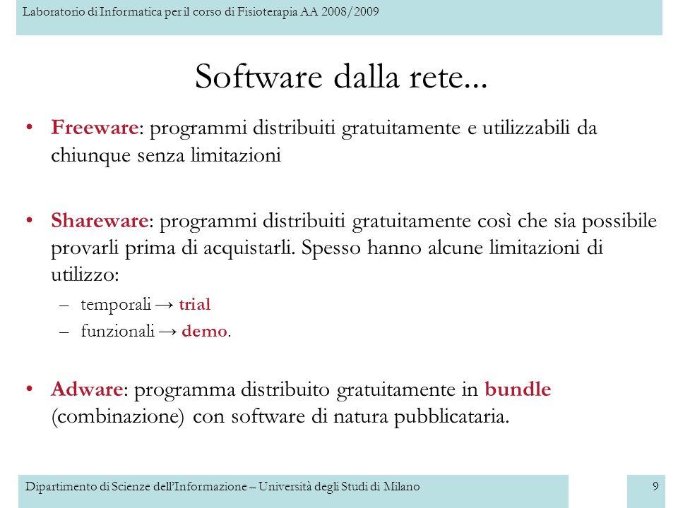 Laboratorio di Informatica per il corso di Fisioterapia AA 2008/2009 Dipartimento di Scienze dellInformazione – Università degli Studi di Milano9 Software dalla rete...