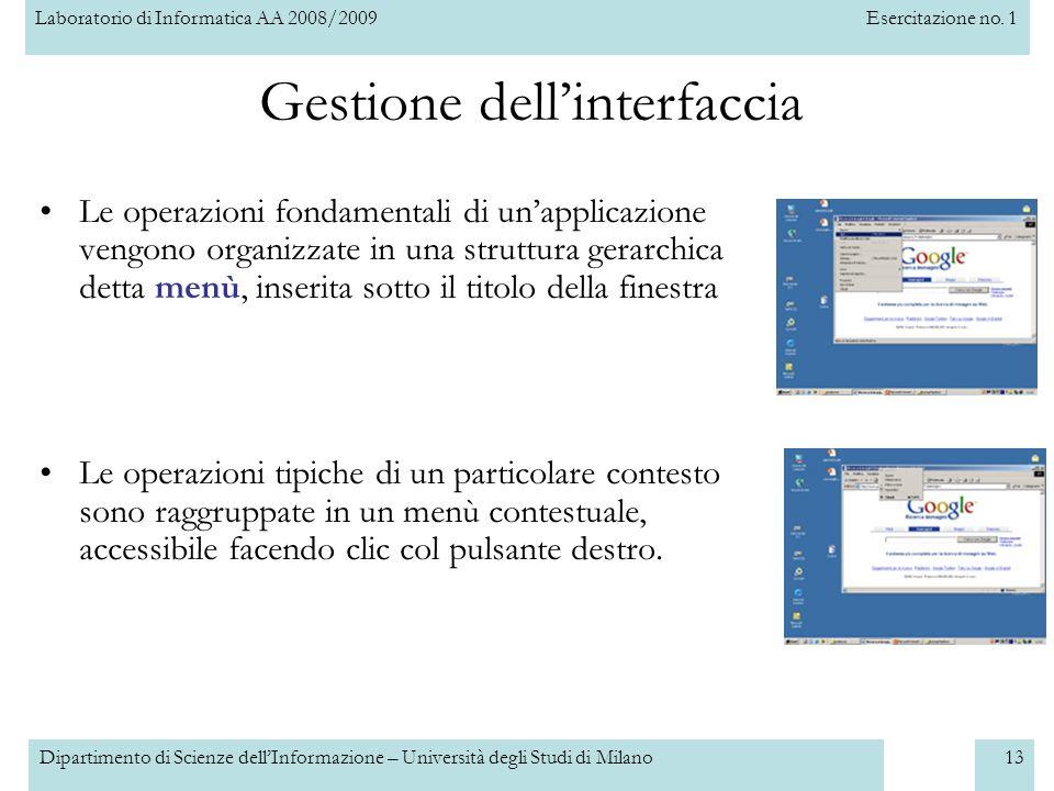 Laboratorio di Informatica AA 2008/2009Esercitazione no. 1 Dipartimento di Scienze dellInformazione – Università degli Studi di Milano13 Gestione dell