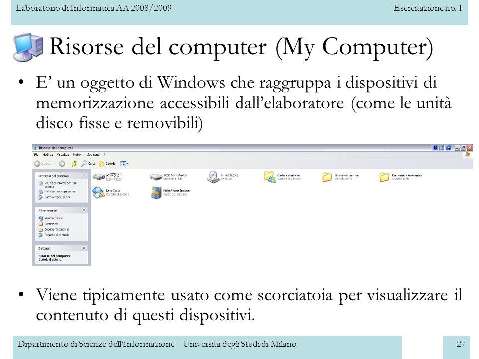 Laboratorio di Informatica AA 2008/2009Esercitazione no. 1 Dipartimento di Scienze dellInformazione – Università degli Studi di Milano27 Risorse del c