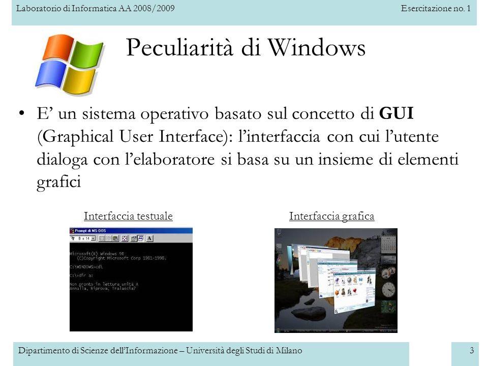 Laboratorio di Informatica AA 2008/2009Esercitazione no. 1 Dipartimento di Scienze dellInformazione – Università degli Studi di Milano3 Peculiarità di