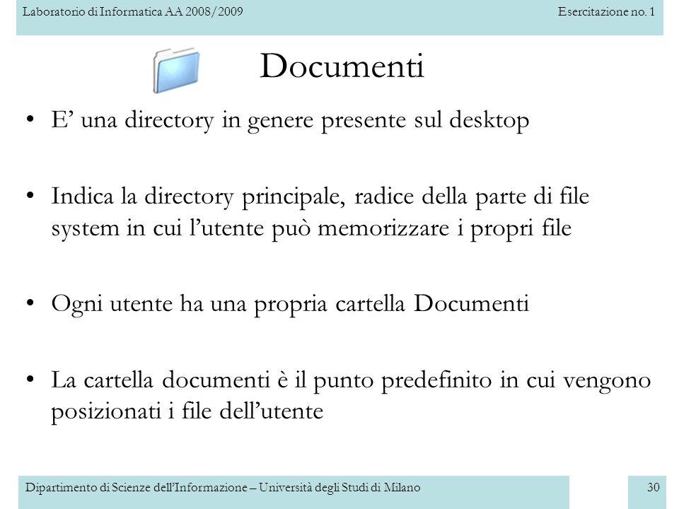 Laboratorio di Informatica AA 2008/2009Esercitazione no. 1 Dipartimento di Scienze dellInformazione – Università degli Studi di Milano30 Documenti E u