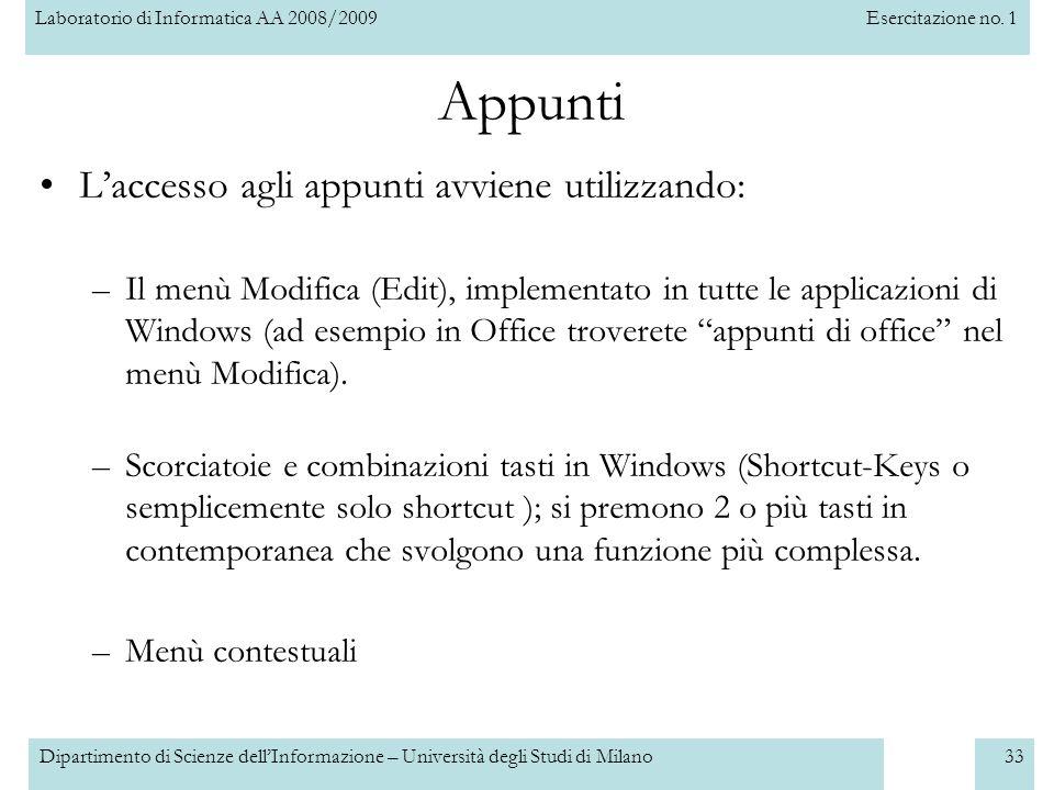 Laboratorio di Informatica AA 2008/2009Esercitazione no. 1 Dipartimento di Scienze dellInformazione – Università degli Studi di Milano33 Appunti Lacce