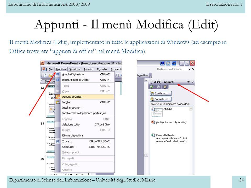 Laboratorio di Informatica AA 2008/2009Esercitazione no. 1 Dipartimento di Scienze dellInformazione – Università degli Studi di Milano34 Appunti - Il