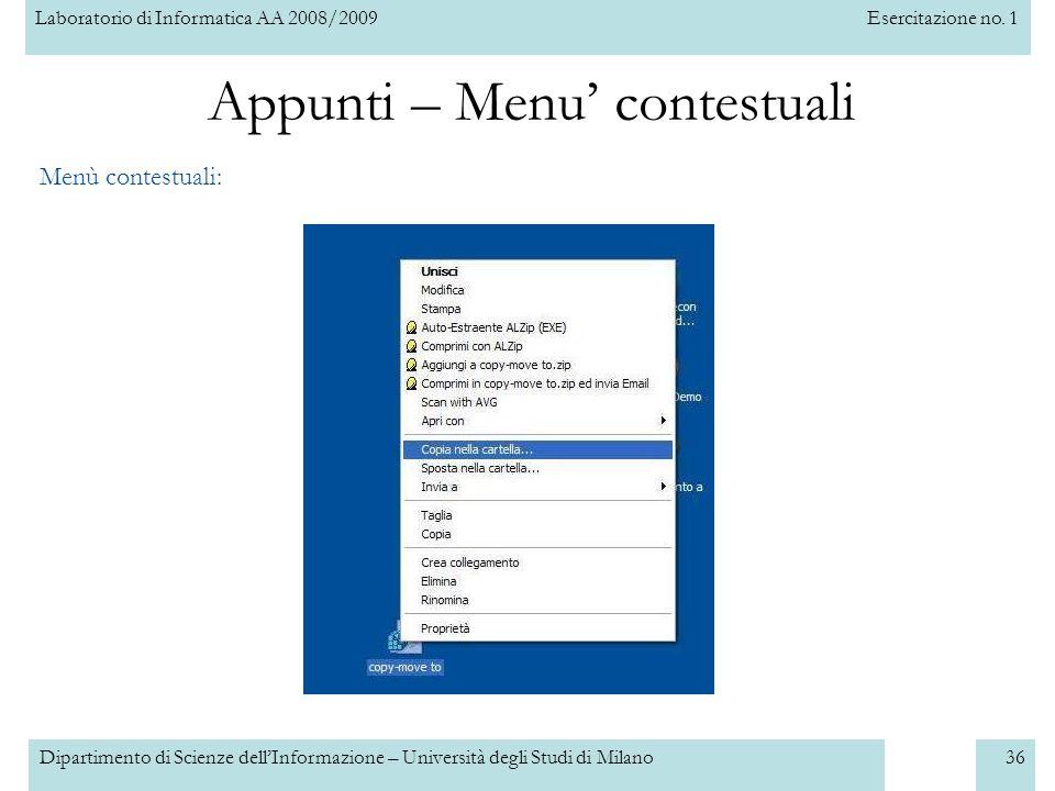Laboratorio di Informatica AA 2008/2009Esercitazione no. 1 Dipartimento di Scienze dellInformazione – Università degli Studi di Milano36 Appunti – Men