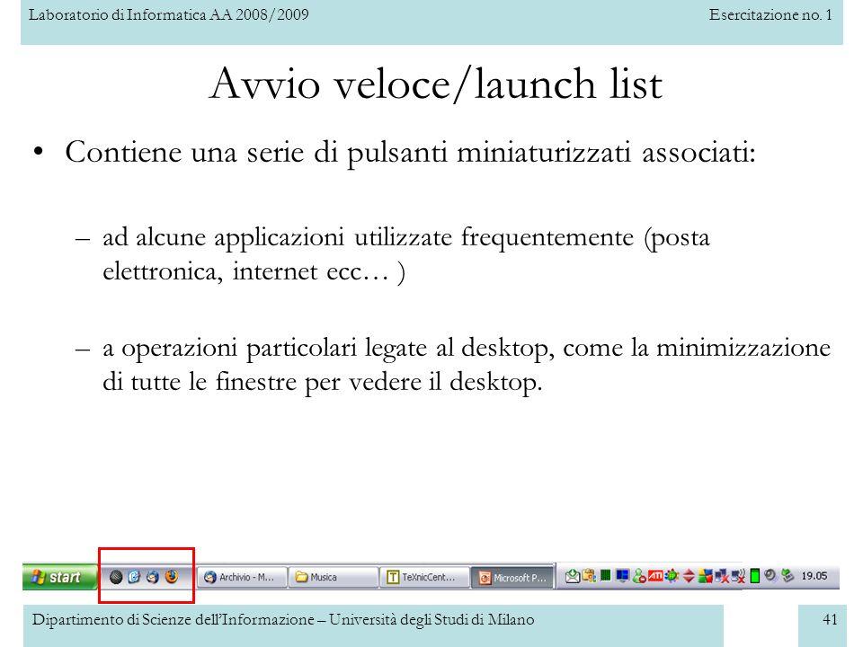 Laboratorio di Informatica AA 2008/2009Esercitazione no. 1 Dipartimento di Scienze dellInformazione – Università degli Studi di Milano41 Avvio veloce/