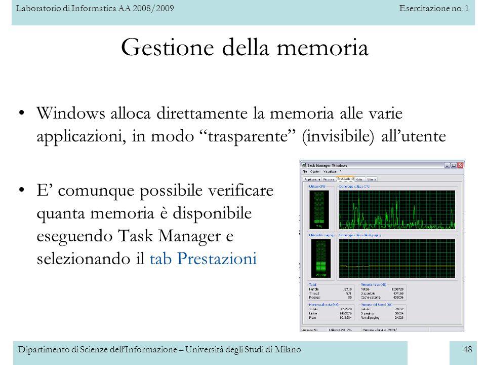 Laboratorio di Informatica AA 2008/2009Esercitazione no. 1 Dipartimento di Scienze dellInformazione – Università degli Studi di Milano48 Gestione dell