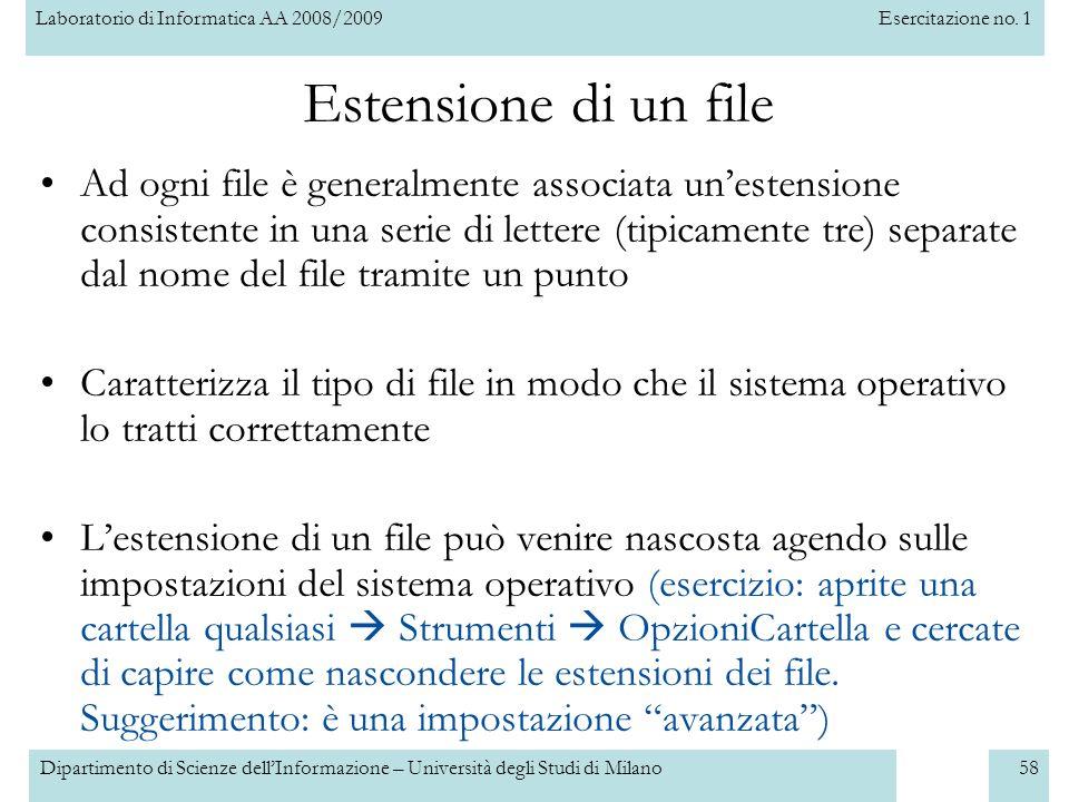 Laboratorio di Informatica AA 2008/2009Esercitazione no. 1 Dipartimento di Scienze dellInformazione – Università degli Studi di Milano58 Estensione di