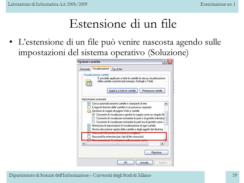 Laboratorio di Informatica AA 2008/2009Esercitazione no. 1 Dipartimento di Scienze dellInformazione – Università degli Studi di Milano59 Estensione di