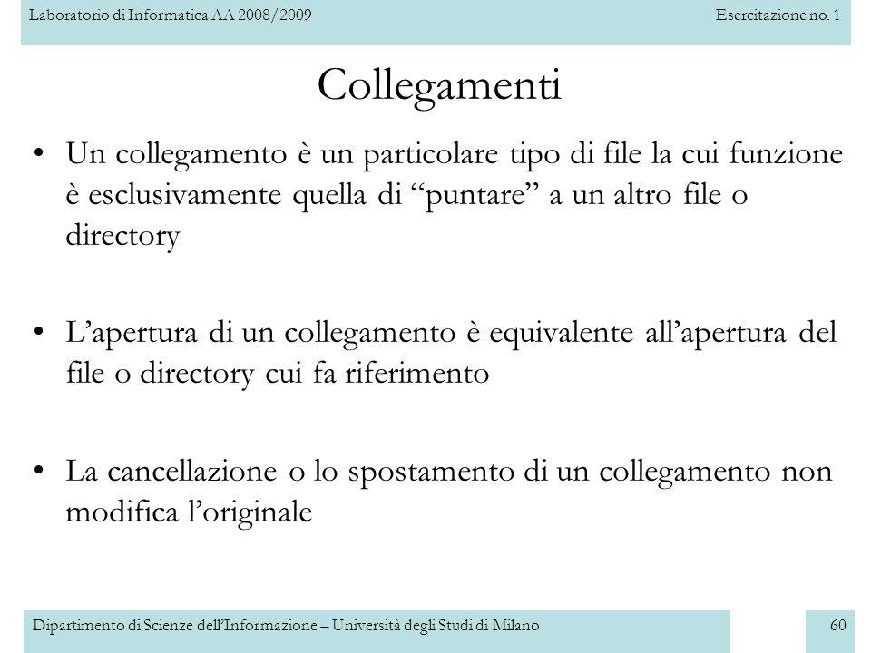 Laboratorio di Informatica AA 2008/2009Esercitazione no. 1 Dipartimento di Scienze dellInformazione – Università degli Studi di Milano60 Collegamenti