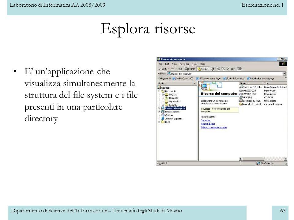 Laboratorio di Informatica AA 2008/2009Esercitazione no. 1 Dipartimento di Scienze dellInformazione – Università degli Studi di Milano63 Esplora risor