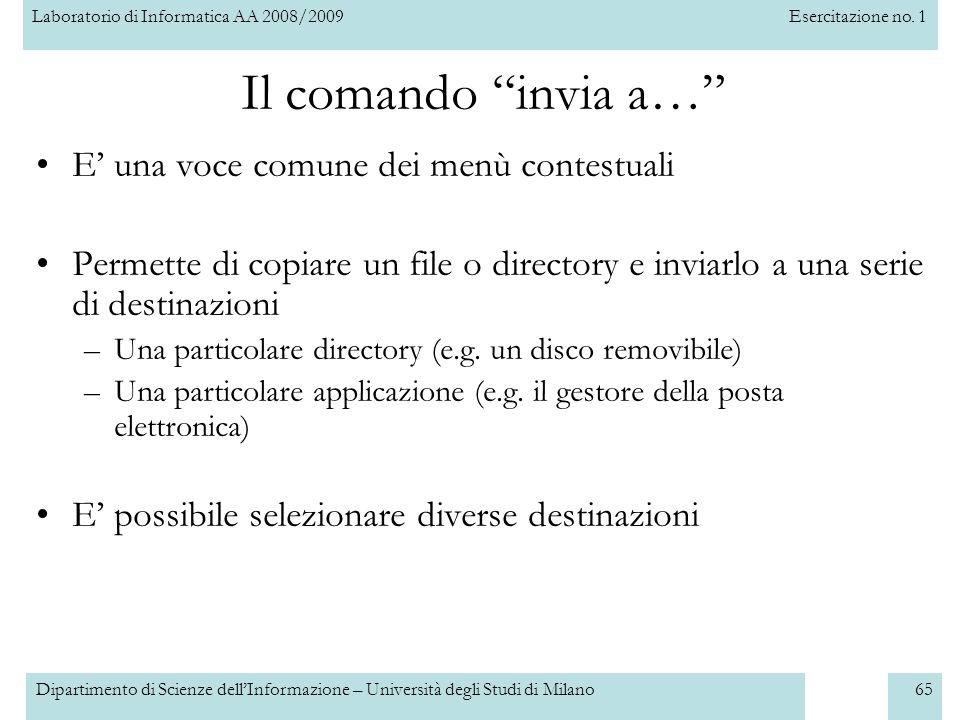 Laboratorio di Informatica AA 2008/2009Esercitazione no. 1 Dipartimento di Scienze dellInformazione – Università degli Studi di Milano65 Il comando in
