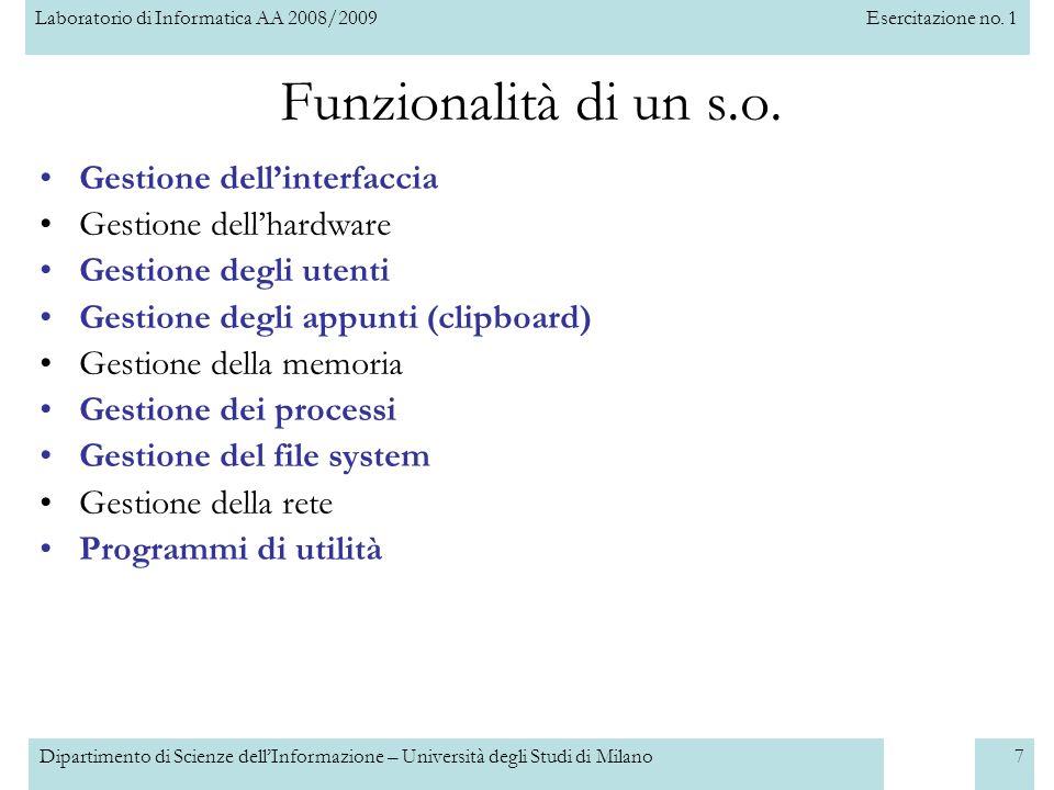 Laboratorio di Informatica AA 2008/2009Esercitazione no. 1 Dipartimento di Scienze dellInformazione – Università degli Studi di Milano7 Funzionalità d
