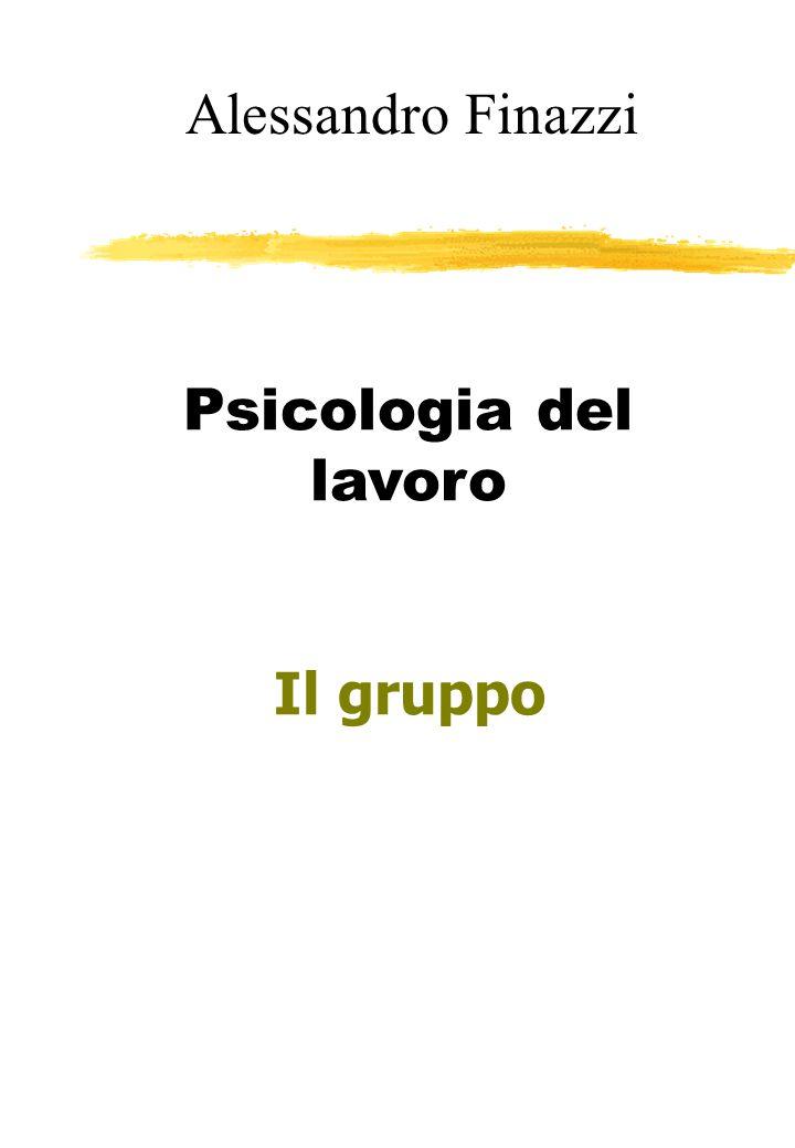 Alessandro Finazzi Psicologia del lavoro Il gruppo