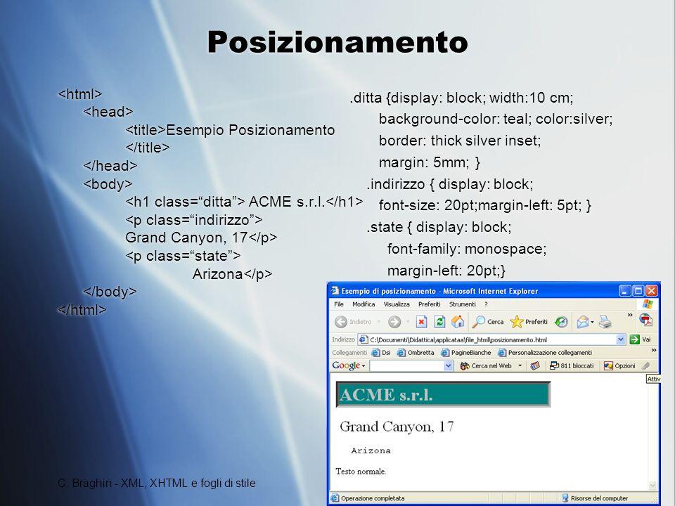 C. Braghin - XML, XHTML e fogli di stile 24 Posizionamento Esempio Posizionamento ACME s.r.l. Grand Canyon, 17 Arizona Esempio Posizionamento ACME s.r