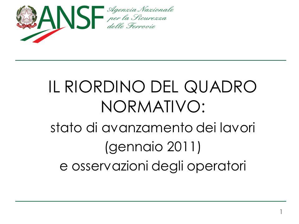 1 IL RIORDINO DEL QUADRO NORMATIVO: stato di avanzamento dei lavori (gennaio 2011) e osservazioni degli operatori