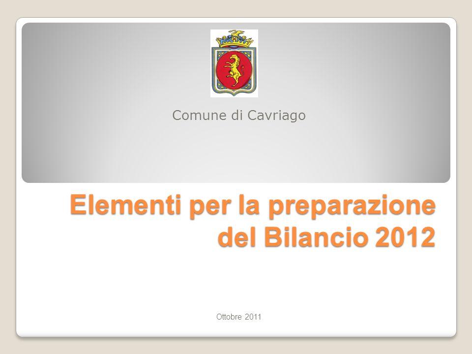 Elementi per la preparazione del Bilancio 2012 Comune di Cavriago Ottobre 2011