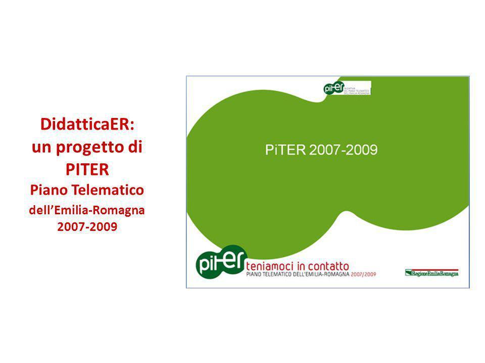 DidatticaER: un progetto di PITER Piano Telematico dellEmilia-Romagna 2007-2009