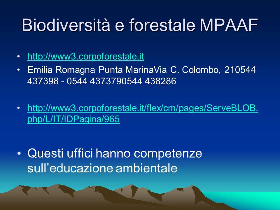 Biodiversità e forestale MPAAF http://www3.corpoforestale.it Emilia Romagna Punta MarinaVia C. Colombo, 210544 437398 - 0544 4373790544 438286 http://