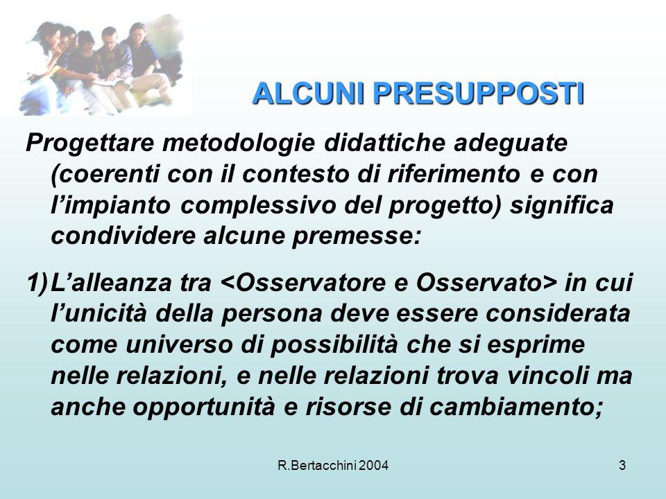 R.Bertacchini 20044 2.Il gruppo come uno degli elementi centrali dei processi educativi * 3.
