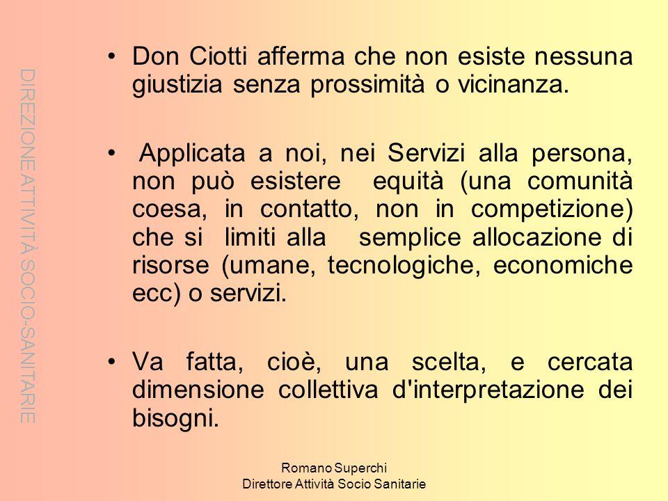 DIREZIONE ATTIVITÀ SOCIO-SANITARIE Romano Superchi Direttore Attività Socio Sanitarie Don Ciotti afferma che non esiste nessuna giustizia senza prossi