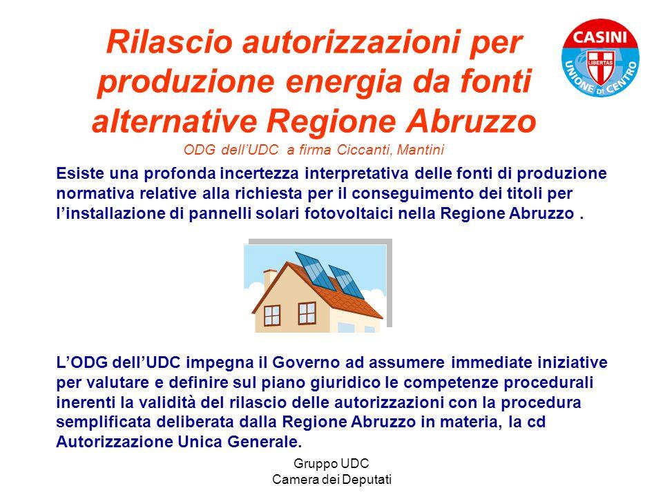 Gruppo UDC Camera dei Deputati Rilascio autorizzazioni per produzione energia da fonti alternative Regione Abruzzo ODG dellUDC a firma Ciccanti, Manti