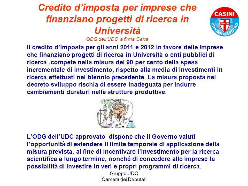 Gruppo UDC Camera dei Deputati Credito dimposta per imprese che finanziano progetti di ricerca in Università ODG dellUDC a firma Carra Il credito dimp