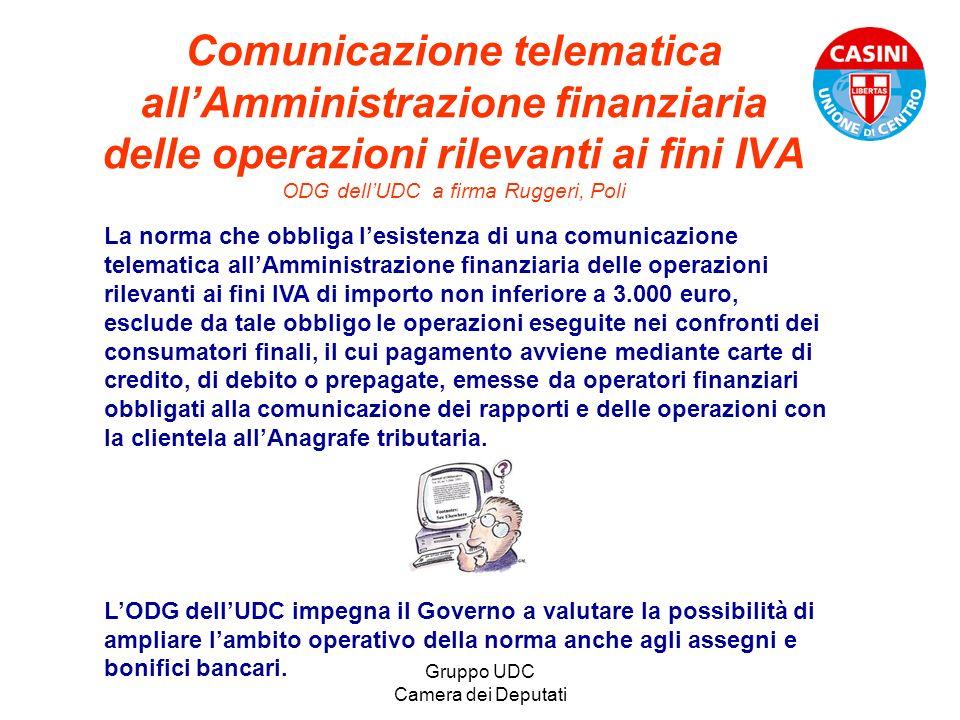 Gruppo UDC Camera dei Deputati Comunicazione telematica allAmministrazione finanziaria delle operazioni rilevanti ai fini IVA ODG dellUDC a firma Rugg