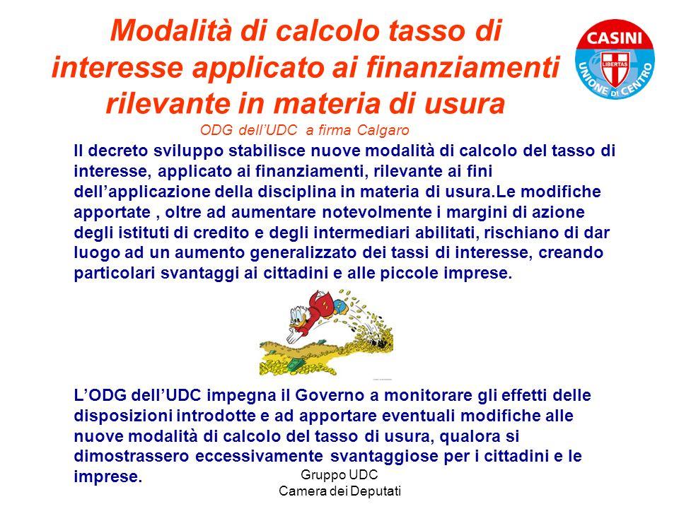 Gruppo UDC Camera dei Deputati Modalità di calcolo tasso di interesse applicato ai finanziamenti rilevante in materia di usura ODG dellUDC a firma Cal