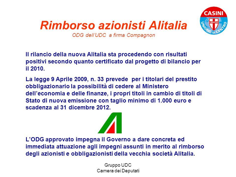 Gruppo UDC Camera dei Deputati Rimborso azionisti Alitalia ODG dellUDC a firma Compagnon Il rilancio della nuova Alitalia sta procedendo con risultati