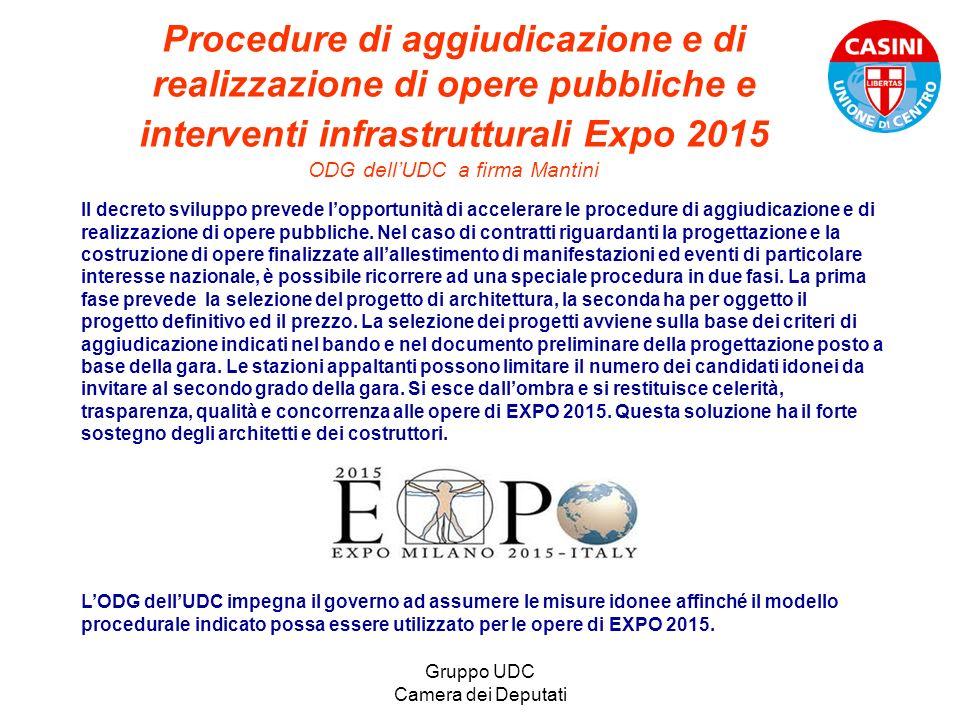 Gruppo UDC Camera dei Deputati Procedure di aggiudicazione e di realizzazione di opere pubbliche e interventi infrastrutturali Expo 2015 ODG dellUDC a