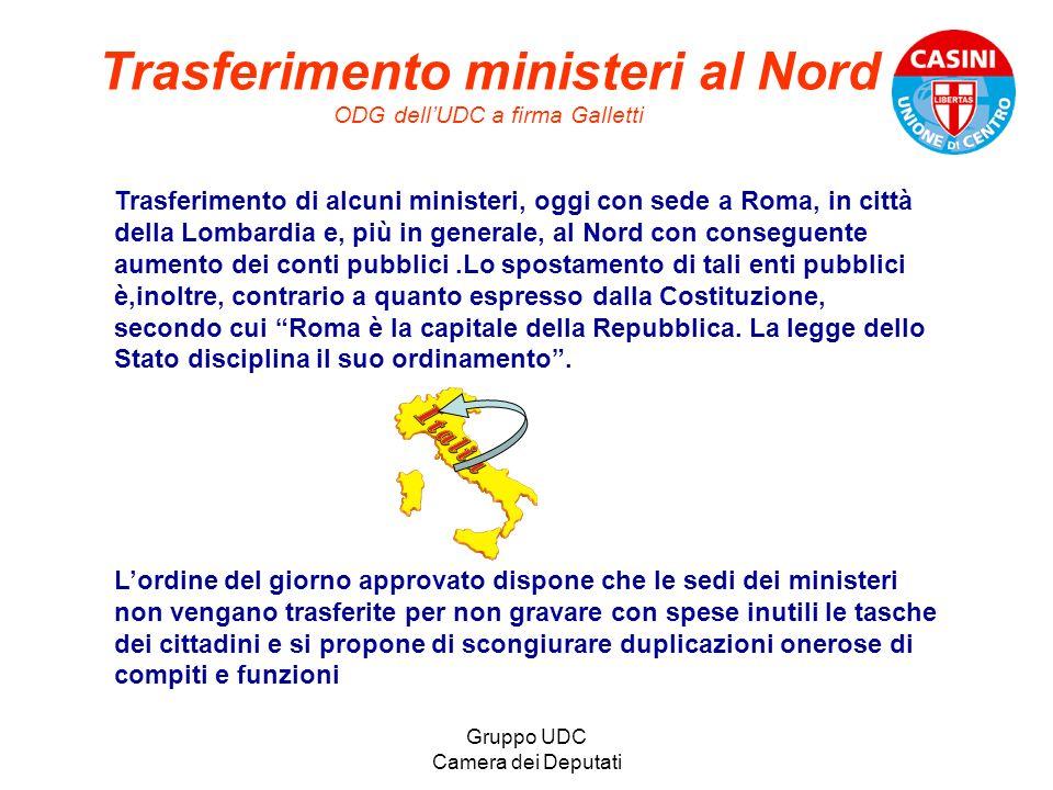 Gruppo UDC Camera dei Deputati Trasferimento ministeri al Nord ODG dellUDC a firma Galletti Trasferimento di alcuni ministeri, oggi con sede a Roma, i