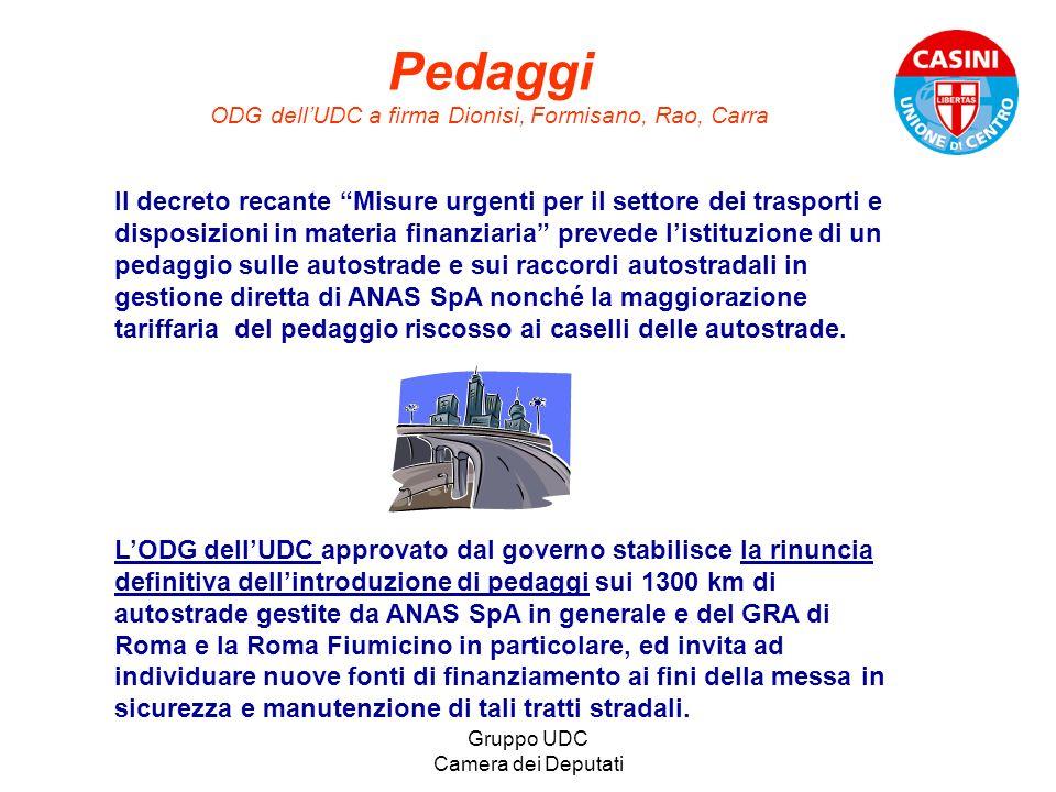 Gruppo UDC Camera dei Deputati Pedaggi ODG dellUDC a firma Dionisi, Formisano, Rao, Carra Il decreto recante Misure urgenti per il settore dei traspor