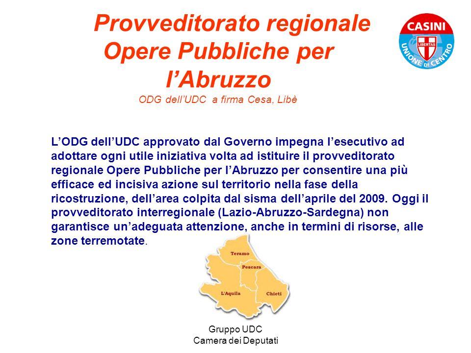 Gruppo UDC Camera dei Deputati Provveditorato regionale Opere Pubbliche per lAbruzzo ODG dellUDC a firma Cesa, Libè LODG dellUDC approvato dal Governo
