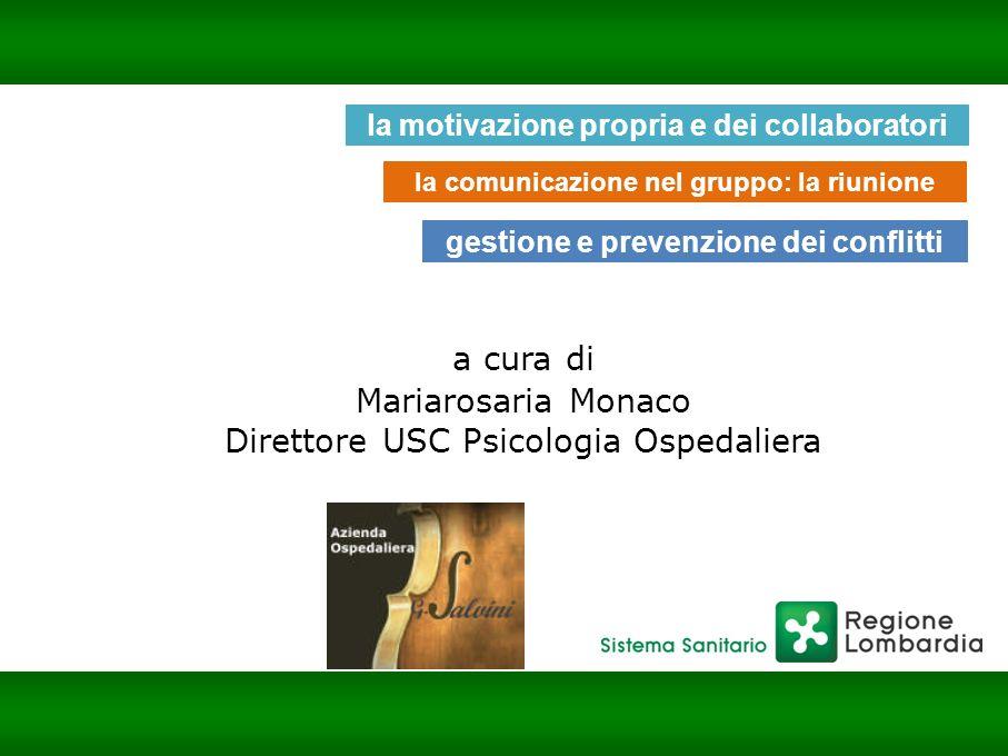 Barabino & Partners a cura di Mariarosaria Monaco Direttore USC Psicologia Ospedaliera la motivazione propria e dei collaboratori la comunicazione nel
