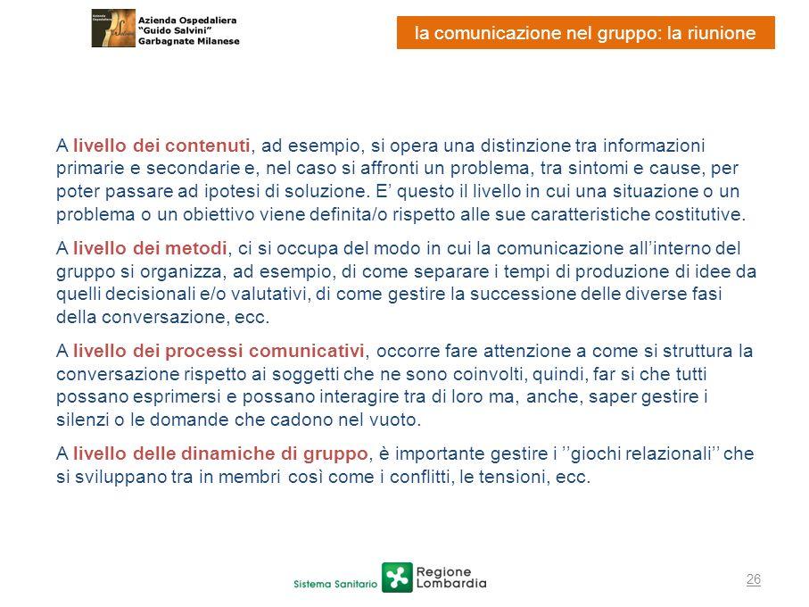 26 la comunicazione nel gruppo: la riunione A livello dei contenuti, ad esempio, si opera una distinzione tra informazioni primarie e secondarie e, ne