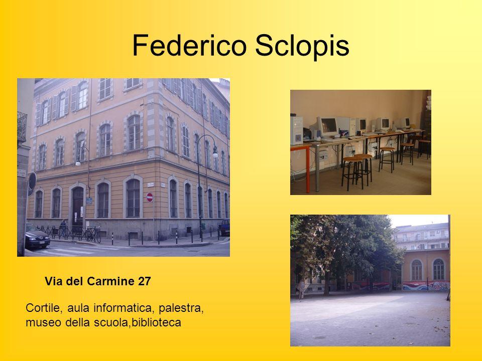 Federico Sclopis Via del Carmine 27 Cortile, aula informatica, palestra, museo della scuola,biblioteca