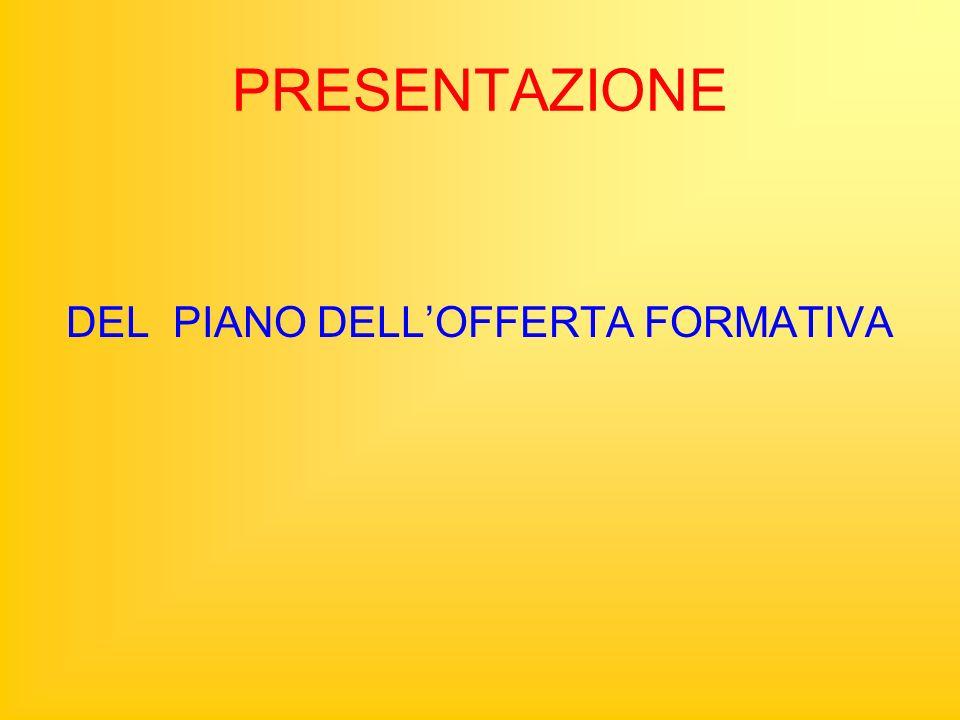 PRESENTAZIONE DEL PIANO DELLOFFERTA FORMATIVA