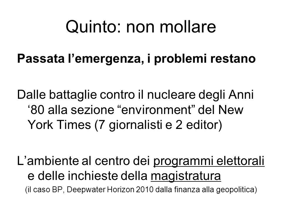 Quinto: non mollare Passata lemergenza, i problemi restano Dalle battaglie contro il nucleare degli Anni 80 alla sezione environment del New York Time