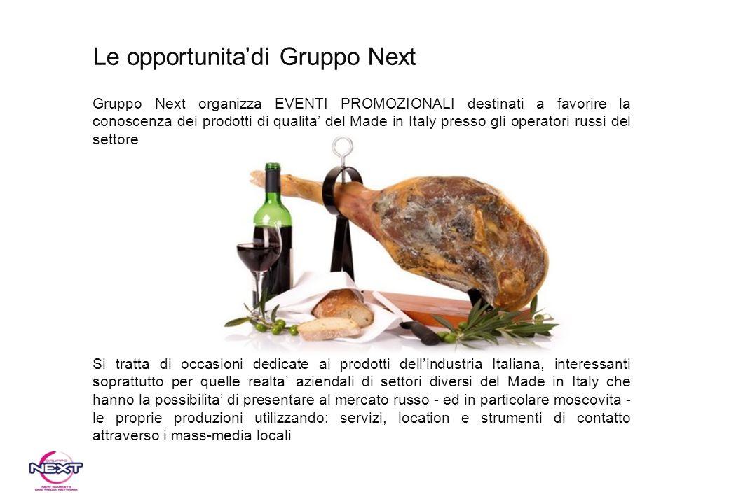 Gruppo Next organizza EVENTI PROMOZIONALI destinati a favorire la conoscenza dei prodotti di qualita del Made in Italy presso gli operatori russi del