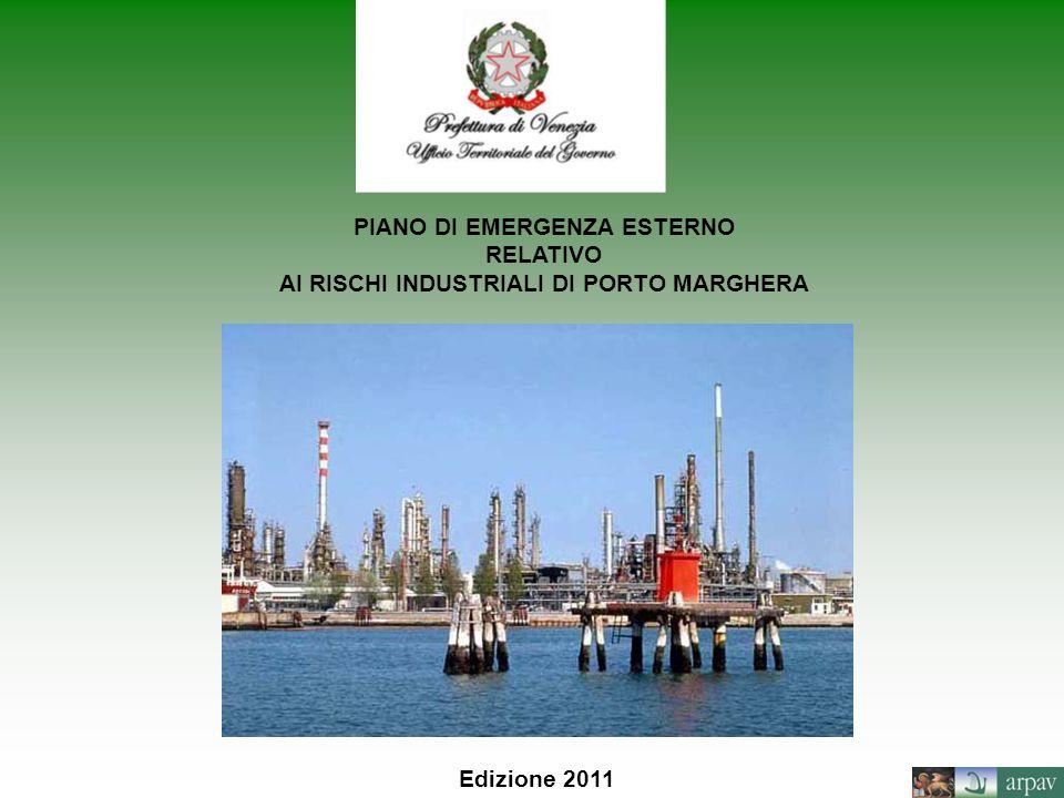 PIANO DI EMERGENZA ESTERNO RELATIVO AI RISCHI INDUSTRIALI DI PORTO MARGHERA Edizione 2011