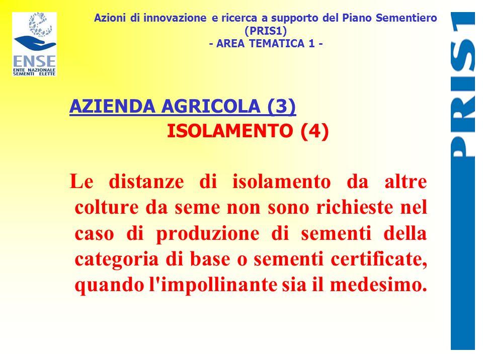 Azioni di innovazione e ricerca a supporto del Piano Sementiero (PRIS1) - AREA TEMATICA 1 - AZIENDA AGRICOLA (3) ISOLAMENTO (4) Le distanze di isolame