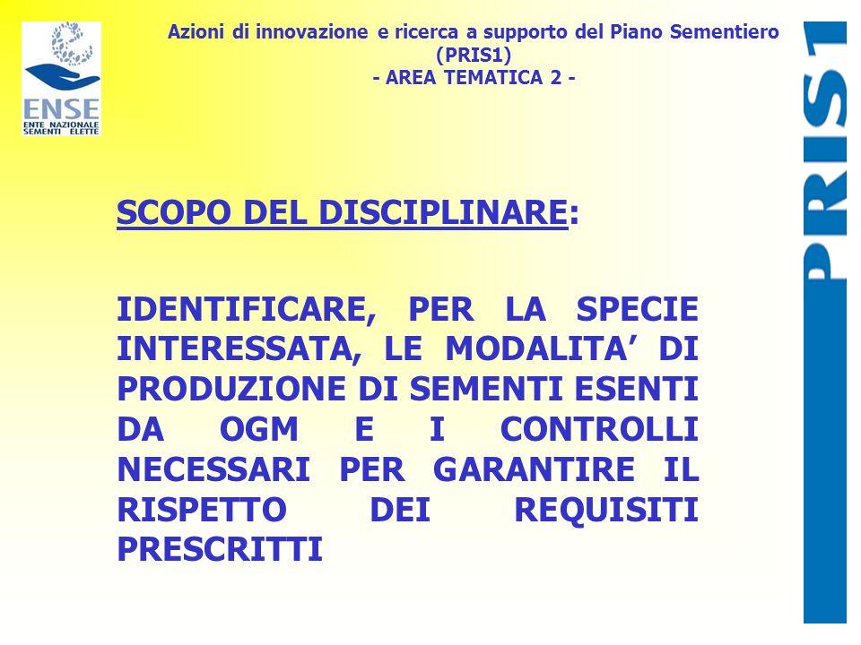 Azioni di innovazione e ricerca a supporto del Piano Sementiero (PRIS1) - AREA TEMATICA 2 - SCOPO DEL DISCIPLINARE: IDENTIFICARE, PER LA SPECIE INTERE