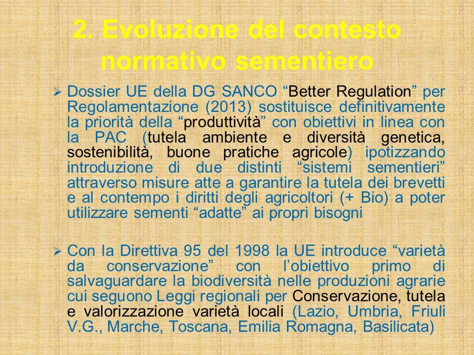 2. Evoluzione del contesto normativo sementiero Dossier UE della DG SANCO Better Regulation per Regolamentazione (2013) sostituisce definitivamente la