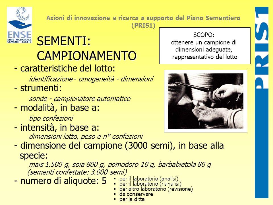 Azioni di innovazione e ricerca a supporto del Piano Sementiero (PRIS1) SEMENTI: SEMENTI: CAMPIONAMENTO CAMPIONAMENTO - caratteristiche del lotto: ide