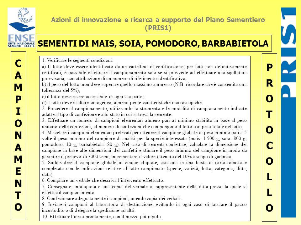 Azioni di innovazione e ricerca a supporto del Piano Sementiero (PRIS1) CAMPIONAMENTOCAMPIONAMENTO PROTOCOLLOPROTOCOLLO 1. Verificare le seguenti cond