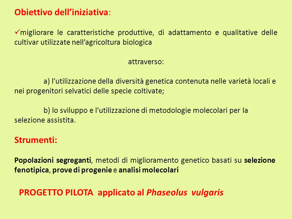 Obiettivo delliniziativa: migliorare le caratteristiche produttive, di adattamento e qualitative delle cultivar utilizzate nellagricoltura biologica a