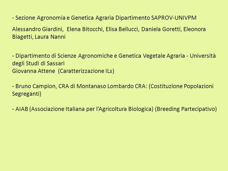 - Sezione Agronomia e Genetica Agraria Dipartimento SAPROV-UNIVPM Alessandro Giardini, Elena Bitocchi, Elisa Bellucci, Daniela Goretti, Eleonora Biage