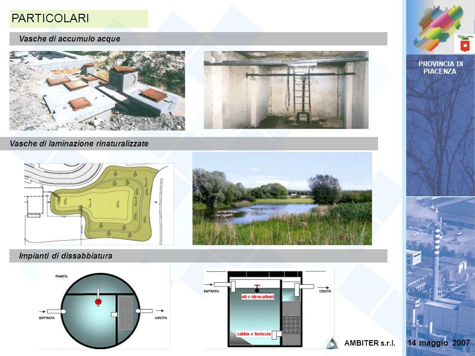 PROVINCIA DI PIACENZA PARTICOLARI Impianti di dissabbiatura Vasche di laminazione rinaturalizzate Vasche di accumulo acque 14 maggio 2007 AMBITER s.r.