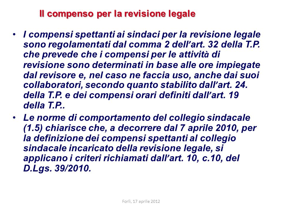 Il compenso per la revisione legale I compensi spettanti ai sindaci per la revisione legale sono regolamentati dal comma 2 dell art.